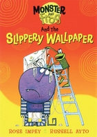 Monster and Frog and the Slippery Wallpaper by Rose Impey