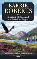 Sherlock Holmes and the American Angels by Barrie Roberts