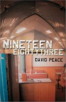 Nineteen Eighty-Three by David Peace