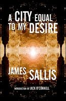 A City Equal To My Desire by James Sallis