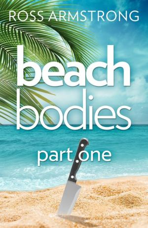 Beach Bodies: Part One