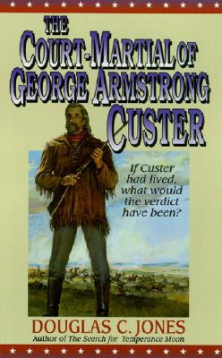 The Court Martial of George Armstrong Custer
