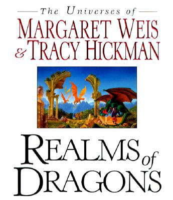 Realms of Dragons: The Worlds of Weis and Hickman