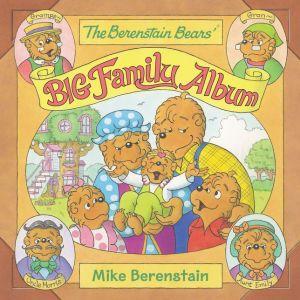 The Berenstain Bears' Big Family Album