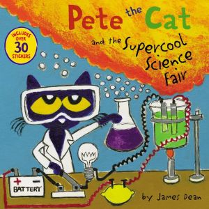 Pete the Cat and the Supercool Science Fair