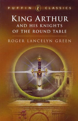 an analysis of the mythical stories of king arthur and his knights of the round table by roger green King arthur and his knights of the round table - ebook written by roger lancelyn green read this book using google play books app on your pc, android, ios devices.