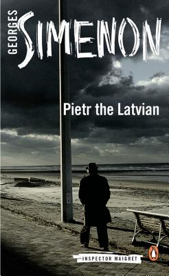 Maigret and the Enigmatic Letter / Pietr the Latvian