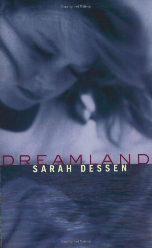 Dreamland By Sarah Dessen Fictiondb