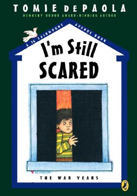 I'm Still Scared: The War Years