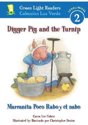 Digger Pig and the Turnip/Marranita Poco Rabo y El Nabo
