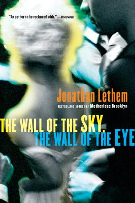 The Wall of the Sky, the Wall of the Eye