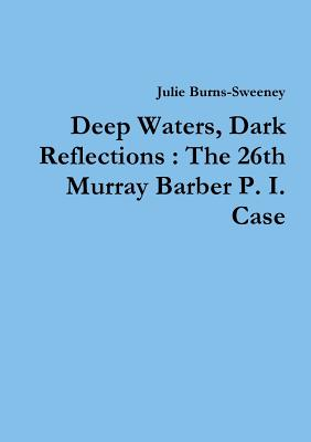 Deep Waters, Dark Reflections