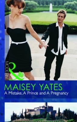 A Mistake, A Prince And A Pregnancy