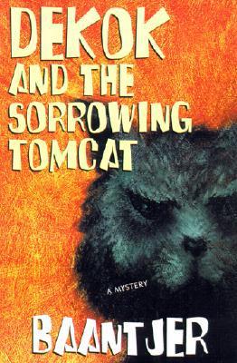 DeKok and the Sorrowing Tomcat