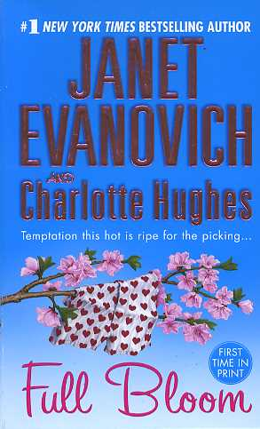 Full Bloom By Janet Evanovich Charlotte Hughes Fictiondb