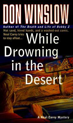 While Drowning in the Desert