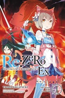 Re:ZERO Ex, Vol. 1: The Dream of the Lion King