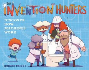 The Invention Hunters Discover How Machines Work