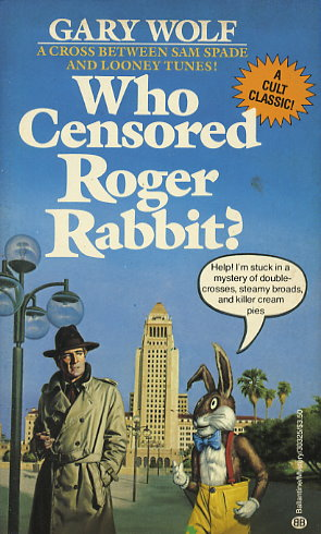 Who Censored Roger Rabbit By Gary K Wolf Fictiondb