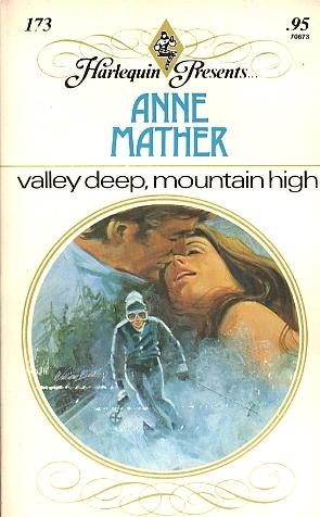 Valley Deep, Mountain High