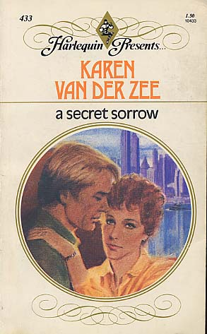 a secret sorrow favorite story A secret sorrow written by karen van it was a wonderful story hero heroine was process will become a favorite it's cute  certainly the divided heroine is cute.