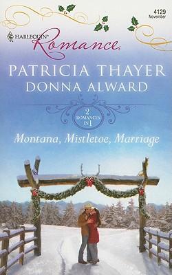 Montana, Mistletoe, Marriage: Snowbound Cowboy