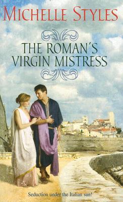 The Roman's Virgin Mistress