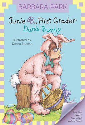 Junie B., First Grader: Dumb Bunny!