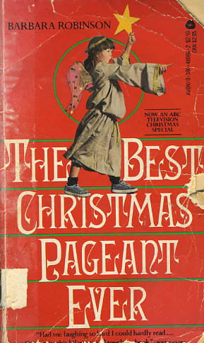 the best christmas pageant ever by barbara robinson fictiondb - The Best Christmas Pageant Ever Book