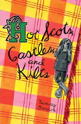Hot Scots, Castles, and Kilts