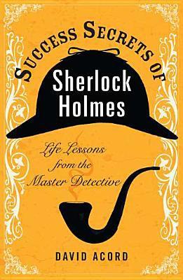 Success Secrets of Sherlock Holmes