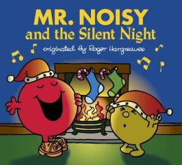 Mr. Noisy and the Silent Night