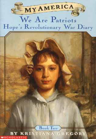 We Are Patriots: Hope's Revolutionary War Diary, Book Two, 1777