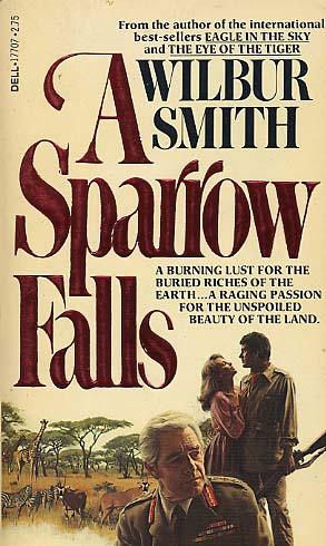 A Sparrow Falls By Wilbur Smith Fictiondb