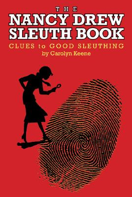 The Nancy Drew Sleuth Book: Clues to Good Sleuthing