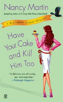 Have Your Cake and Kill Him Too