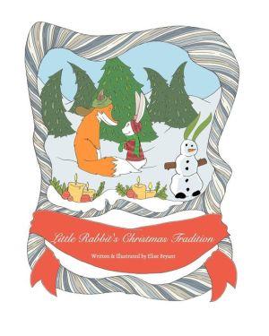 Little Rabbit's Christmas Tradition