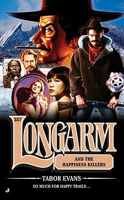 Longarm and the Happiness Killers