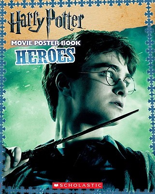 Harry Potter Movie Poster Book: Heroes