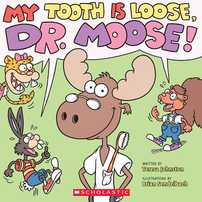 My Tooth Is Loose, Dr. Moose!