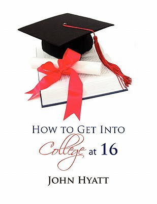 How to Get Into College at 16