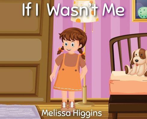 If I Wasn't Me