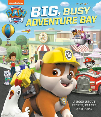 Big, Busy Adventure Bay: A Book About People, Places, and Pups!