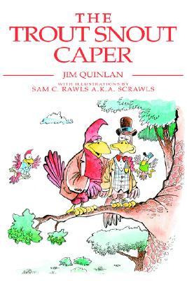 The Trout Snout Caper