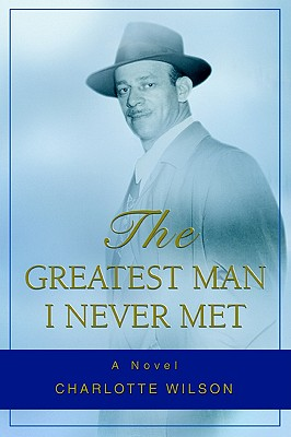 The Greatest Man I Never Met