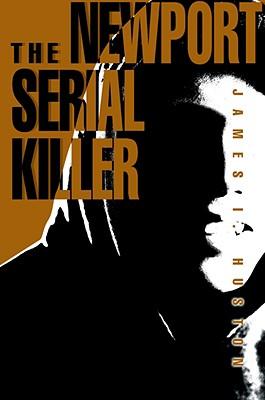 THE NEWPORT SERIAL KILLER