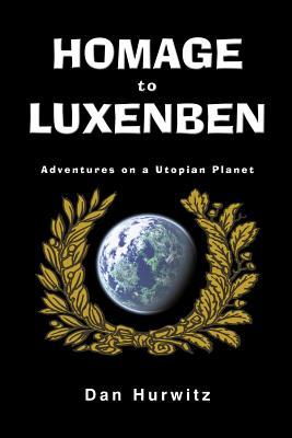 Homage to Luxenben: Adventures on a Utopian Planet