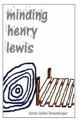 Minding Henry Lewis