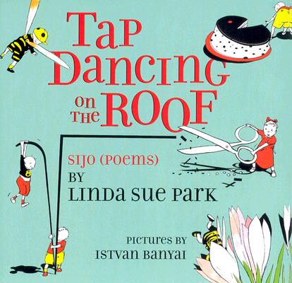 Tap Dancing on the Roof: Sijo