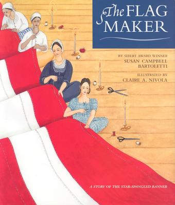 The Flag Maker: A Story of the Star-Spangled Banner